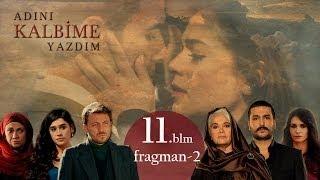 Adını Kalbime Yazdım 11. Bölüm 2. Fragman HD