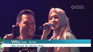 Video WALI feat. GITTA - SPECIAL IDUL FITRI - ADA GAJAH DI BALIK BATU LAGU LIVE TERBARU 2017 di PURUK CAHU MP3, 3GP, MP4, WEBM, AVI, FLV Agustus 2018