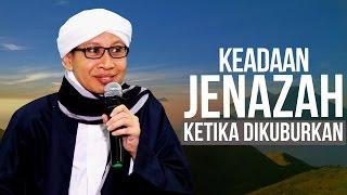 Video Keadaan Jenazah Ketika Dikuburkan - Hikmah Buya Yahya MP3, 3GP, MP4, WEBM, AVI, FLV Agustus 2018
