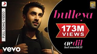 Video Bulleya - Full Song | Ae Dil Hai Mushkil | Ranbir | Aishwarya MP3, 3GP, MP4, WEBM, AVI, FLV Februari 2018
