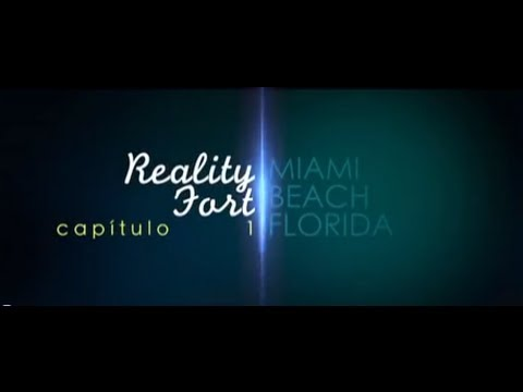 fort - REALITY FORT FLORIDA MIAMI CAPITULO 1.