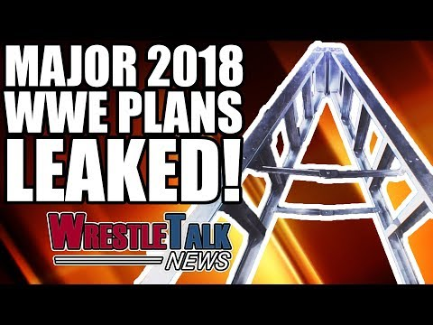 MAJOR WWE 2018 PPV Plans LEAKED! | WrestleTalk News Nov. 2017