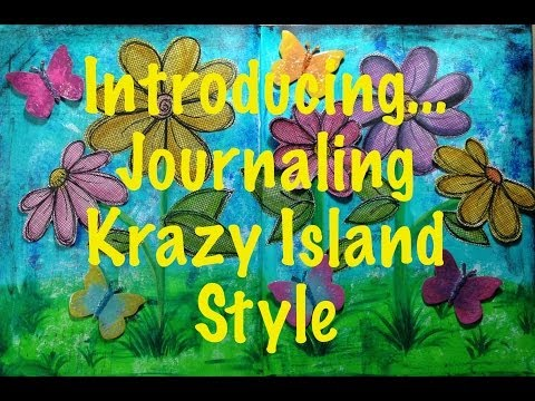 0 Introducing...Journaling Krazy Island Style