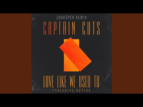 Love Like We Used To (Zookëper Remix)