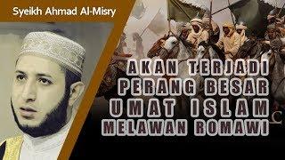 Video Perang Besar Umat Islam & Romawi Sebelum Kiamat (Al Malhamah Kubro) - Syeikh Ahmad Al-Misry MP3, 3GP, MP4, WEBM, AVI, FLV Januari 2019