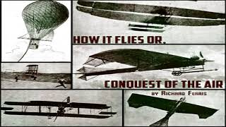 How It Flies or, Conquest of the Air | Richard Ferris | Transportation | Audiobook Full | 4/4