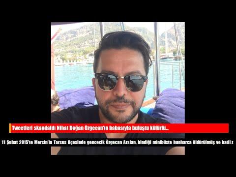 Tweetleri skandaldı Nihat Doğan Özgecan'ın babasıyla buluştu küfürlü...