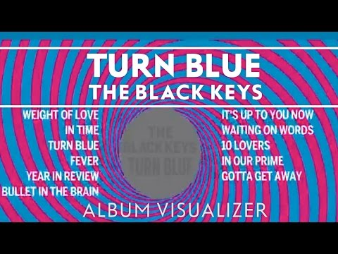 The Black Keys - Turn Blue [Album Visualizer]
