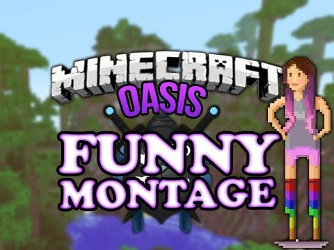 MINECRAFT OASIS FUNNY MONTAGE