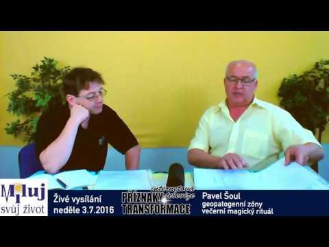 Pavel Šoul – geopatogenní zóny, bylinky – staré receptury, večerní magický rituál