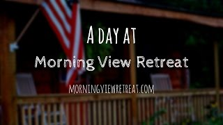 What's it like at Morning View Retreat?