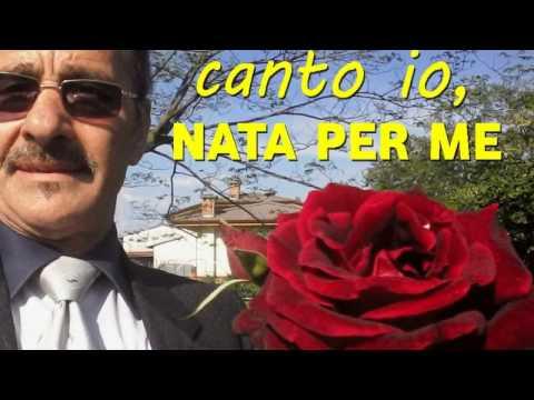 , title : 'Nata per me, di Adriano Celentano, cantata da me, by Prince of roses'