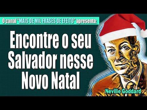 Frases inteligentes - Neville Goddard - Encontrando o seu Salvador nesse Novo Natal