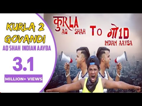Video KURLA TO GOVANDI Full Song (A.Q.  SHAH FT  INDIAN AAYBA) FULL HD 2016. download in MP3, 3GP, MP4, WEBM, AVI, FLV January 2017