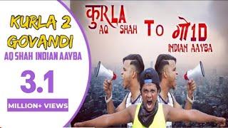 KURLA TO GOVANDI Full Song AQ  SHAH FT  INDIAN AAYBA FULL HD 2016