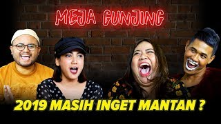 Video [MEJA GUNJING] - 2019 MASIH INGET MANTAN? MP3, 3GP, MP4, WEBM, AVI, FLV Februari 2019