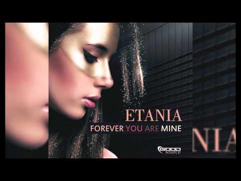 Etania - Forever You Are Mine (Radio Edit) // GOOD SOURCE //