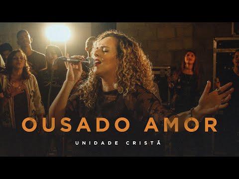 OUSADO AMOR | Unidade Cristã Movement (Gabi Sampaio)