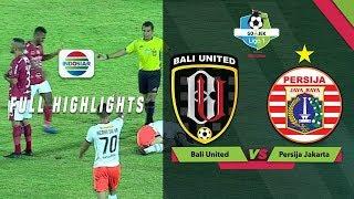 Bali United (1) vs (2) Persija Jakarta - Full Highlights | Go-Jek Liga 1 Bersama Bukalapak