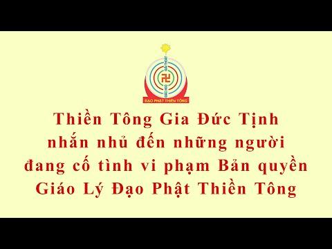 TTG Đức Tịnh nhắn nhủ đến những người đang cố tình vi phạm Bản quyền Giáo Lý Đạo Phật Thiền Tông