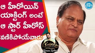 Video Even Star Heroes Were Scared Of That Heroine's Acting - Chalapathi Rao || Koffee With Yamuna Kishore MP3, 3GP, MP4, WEBM, AVI, FLV Oktober 2018