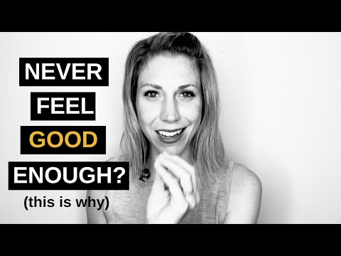 This Is Why You Never Feel Good Enough