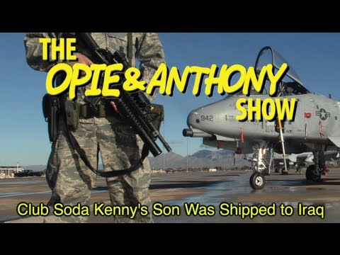 Opie & Anthony: Club Soda Kenny's Son Was Shipped to Iraq (05/15, 05/20-05/21/08)