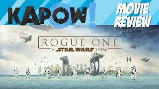 Kapow! Rogue One Review
