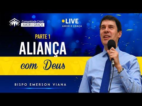 Aliança com Deus (Parte 1) - Bispo Emerson Viana