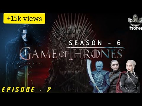 Game of thrones season - 6 Episode - 7 | Explained in Tamil