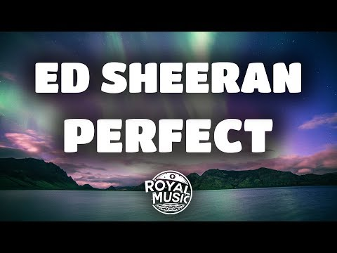 Ed Sheeran - Perfect (Lyrics / Lyric Video) 🎶 (видео)
