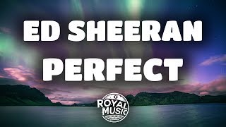 Ed Sheeran - Perfect (Lyrics / Lyric Video)