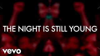 """""""The Night Is Still Young"""" available on The Pinkprint album.  Download Today!  http://smarturl.it/NickiPinkprntDlxExiTShare/Stream """"The Night Is Still Young"""" on Spotify: https://open.spotify.com/track/3idU3rXoFCEFhAAbPGbwht Music video by Nicki Minaj performing The Night Is Still Young. ©: 2015 Cash Money Records Inc."""