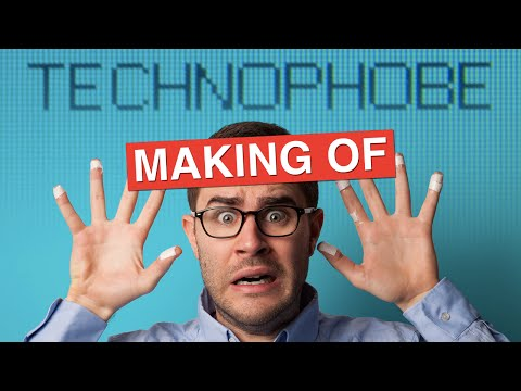 MAKING OF Technophobe