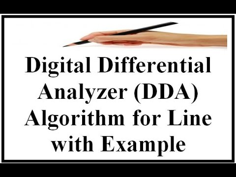 Digital Differential Analyzer (DDA) Algorithm  for Line with Example