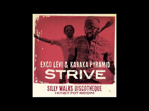 Exco Levi & Kabaka Pyramid - Strive (Honey Pot Riddim) Prod. By Silly Walks Discotheque