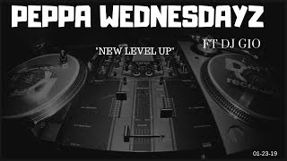 Video PEPPA WEDNESDAY - NEW LEVEL UP - DJ GIO [1-23-19] MP3, 3GP, MP4, WEBM, AVI, FLV Januari 2019