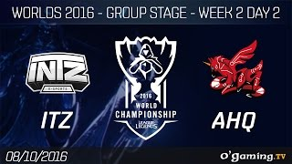 ITZ vs AHQ - World Championship 2016 - Group Stage Week 2 Day 2