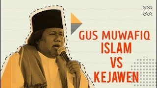 Video Gus Muwafiq - Islam vs Kejawen MP3, 3GP, MP4, WEBM, AVI, FLV Agustus 2019