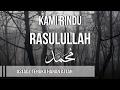 Download Lagu KAMI RINDU RASULULLAH - UST. TENGKU HANAN ATTAKI, LC Mp3 Free