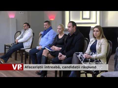 Afaceriștii întreabă, candidații răspund