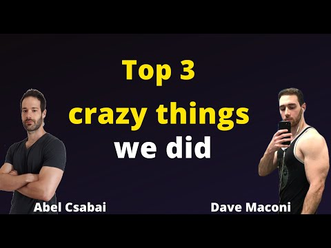 The 3 craziest things we did in our fitness journey ft. Dave Maconi