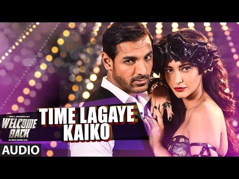 Video Time Lagaya Kaiko Full AUDIO Song - John Abraham & Anmoll Mallik | Welcome Back | T-Series download in MP3, 3GP, MP4, WEBM, AVI, FLV January 2017