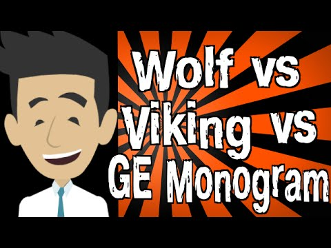Wolf vs Viking vs GE Monogram
