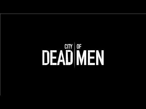 City of Dead Men - Zwiastun (Official Trailer)