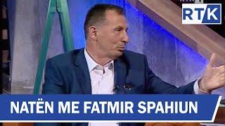 Naten me Fatmir Spahiun Rasim Selmanaj & Elena Lushaku