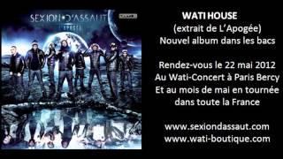Sexion D'Assaut - Wati House [L'Apogée]