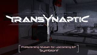 Video TransYnaptiC - 'Symbiont' EP prelistening teaser
