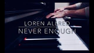 Video Never Enough - Loren Allred - The Greatest Showman (Piano) MP3, 3GP, MP4, WEBM, AVI, FLV Januari 2018