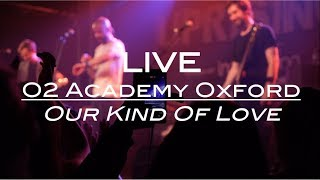 Little Brother Eli - LIVE - Our Kind Of Love @ O2 Academy Oxford